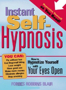 Instant Self Hypnosis - Hypnotize Yourself with Your Eyes Open (Book Review)