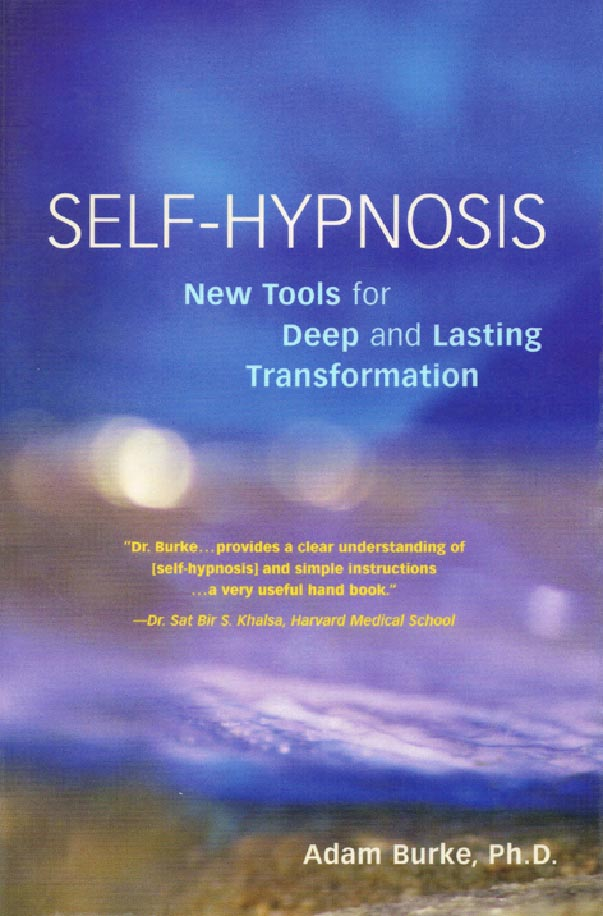 Self Hypnosis New Tools for Deep and Lasting Transformation