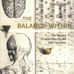 The-Balance-Within:  The Science Connecting Health and Emotion